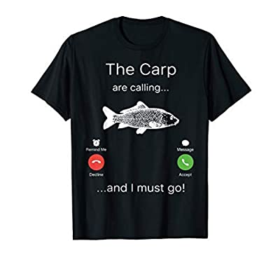 The Carp Are Calling And I Must Go Funny Carp Fishing T-Shirt