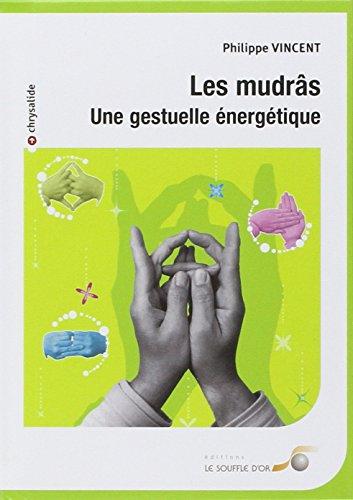 Les mudrâs : Une gestuelle énergétique