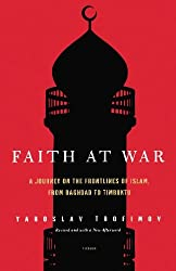 Faith at War: A Journey on the Frontlines of Islam, from Baghdad to Timbuktu (Paperback) - Common