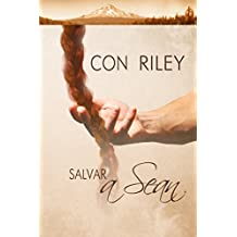 Salvar a Sean (Historias de Seattle nº 2) (Spanish Edition)
