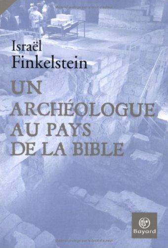 Un archologue au pays de la Bible