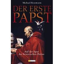 Der erste Papst: Auf der Spur des historischen Petrus