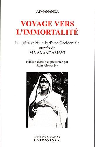 Voyage vers l'immortalité : La quête d'une Occidentale auprès de Ma Anandamayi