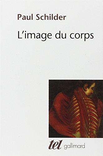 L'Image du corps: Étude des forces constructives de la psyché
