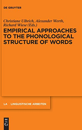 Empirical Approaches to the Phonological Structure of Words (Linguistische Arbeiten, Band 567)