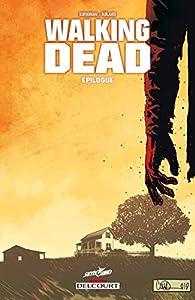 Walking Dead, tome 33 : Epilogue par Robert Kirkman