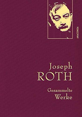 Joseph Roth - Gesammelte Werke (Iris®-LEINEN-Ausgabe) (Anaconda Gesammelte Werke) -