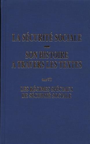 Les régimes spéciaux de sécurité sociale : La sécurité sociale, son histoire à travers les textes, Tome VII par Comité d'histoire de la Sécurité sociale (CHSS)