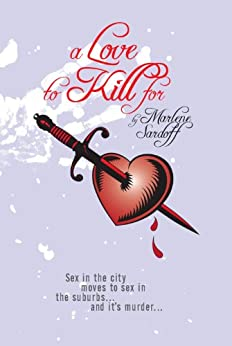 A Love To Kill For (English Edition) de [Sardoff, Marlene ]