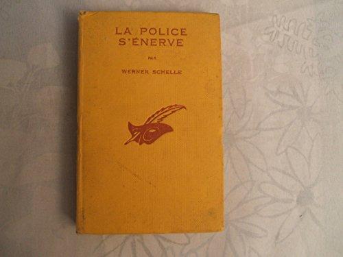 LA POLICE S'ENERVE PAR WERNER SCHELLE//TRADUIT PAR PAUL ROSSIGNOL//PARIS LIBRAIRIE DES CHAMPS - ELYSEES//1935 par WERNER SCHELLE