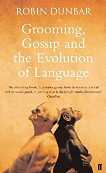 Grooming, Gossip and the Evolution of Language by [Dunbar, Robin]