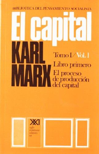El capital. Tomo I/Vol. 1: Crítica de la economía política (Biblioteca del pensamiento socialista)