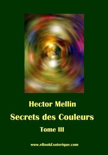 Secrets des Couleurs - Tome 3: Des Êtres et des Choses - Les Radiations nocives par Hector Mellin