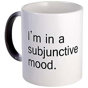 CafePress - I'm In A Subjunctive Mood - Unique Coffee Mug, Coffee Cup, Tea Cup
