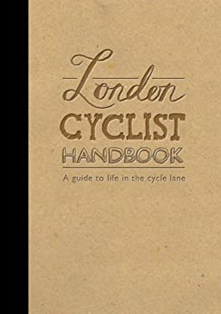 London Cyclist Handbook: Guide to cycling in London by [Kambanis, Andreas]