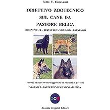 Obiettivo zootecnico sul cane da pastore belga. Groenendael, Tervueren, Malinois, Laekenois: 2