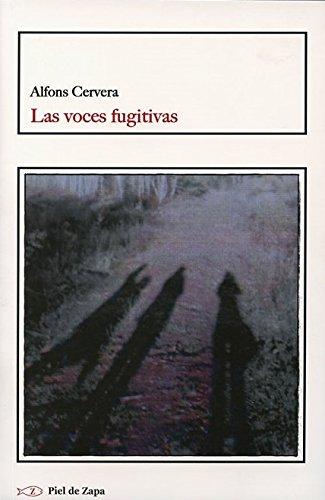 Portada del libro Las voces fugitivas (Piel De Zapa)