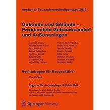 Aachener Bausachverständigentage 2012: Gebäude und Gelände - Problemfeld Gebäudesockel und Außenanlagen (German Edition)