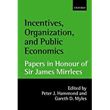 [Incentives, Organization, and Public Economics: Papers in Honour of Sir James Mirrlees] (By: Peter J. Hammond) [published: March, 2001]