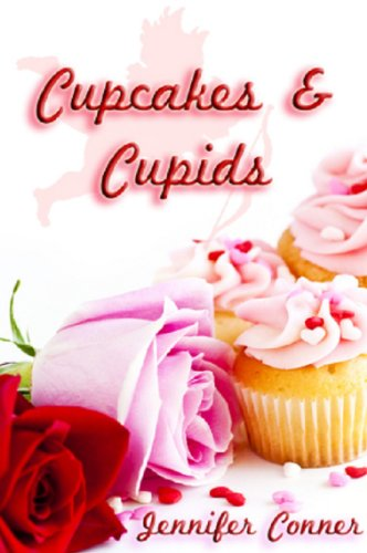 Cupcakes and Cupids (Valentine Love Stories Book 1) (English Edition) (Cupid Cupcake)