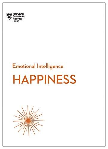Happiness Hbr Emotional Intelligence Series English Edition