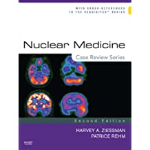 Nuclear Medicine: Case Review Series (English Edition)