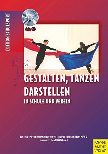 Edition Schulsport: 5. Gestalten, Tanzen, Darstellen in Schule und Verein