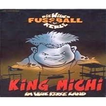 Die wilden Fussballkerle - King Michi