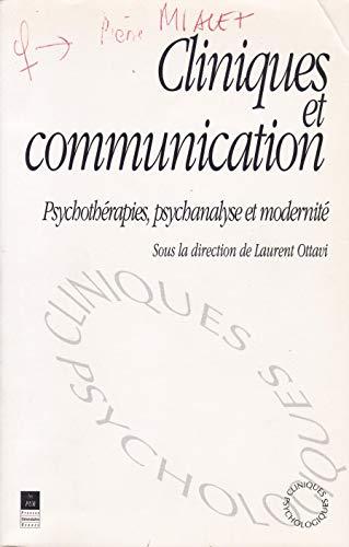 Cliniques et communication: Psychothérapies, psychanalyse et modernité