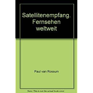 Satellitenempfang. Fernsehen weltweit