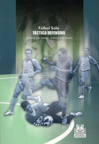 FÚTBOL SALA. Táctica defensiva (Deportes) por Antonio J. García Molina