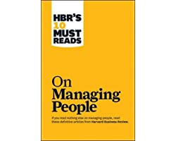 HBR's 10 Must Reads: On Managing People (Harvard Business Review Must Reads)