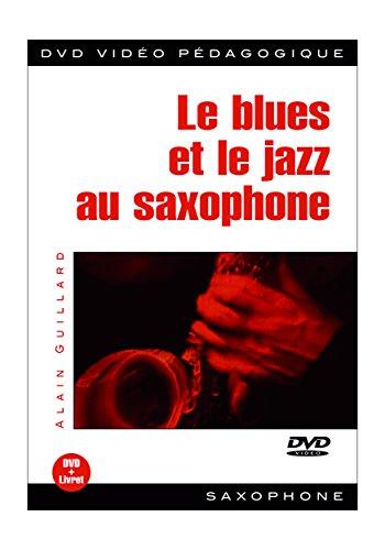 Le blues & le jazz au saxophone 1 DVD + 1 Livre par UNKNOWN