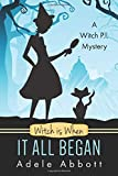 Witch Is When It All Began (A Witch P.I. Mystery, Band 1)