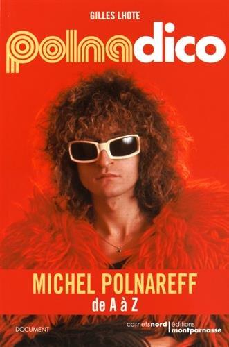 Polnadico : Michel Polnareff de A à Z par Gilles Lhote