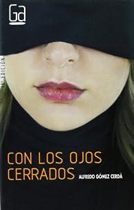 Con los ojos cerrados par Alfredo Gómez Cerdá