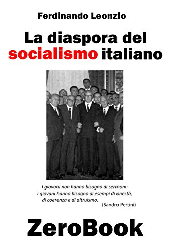 La diaspora del socialismo italiano (Italian Edition) por Ferdinando Leonzio