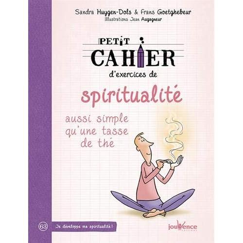 Petit cahier d'exercices de spiritualité aussi simple qu'une tasse de thé