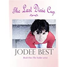 The Last Dixie Cup (The Seeker Book 1)