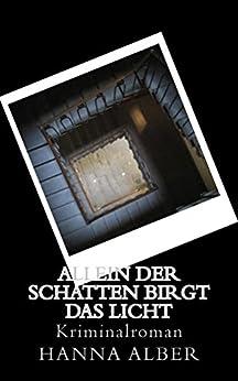 Allein der Schatten birgt das Licht: Kriminalroman (Kommissar-Pfeifer-Reihe 4) (German Edition) by [Alber, Hanna]