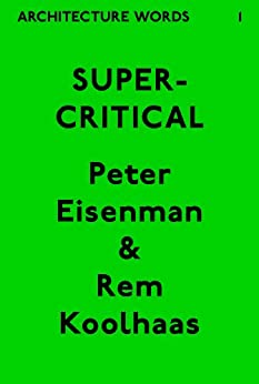 Architecture Words 1 Supercritical English Edition Von Eisenman Peter Koolhaas