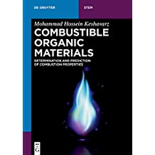 Combustible Organic Materials: Determination and Prediction of Combustion Properties (De Gruyter STEM) (English Edition)