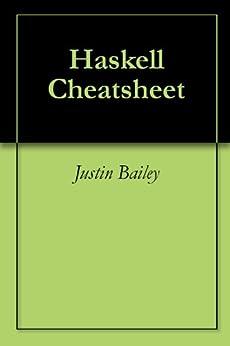 Haskell Cheatsheet by [Bailey, Justin]