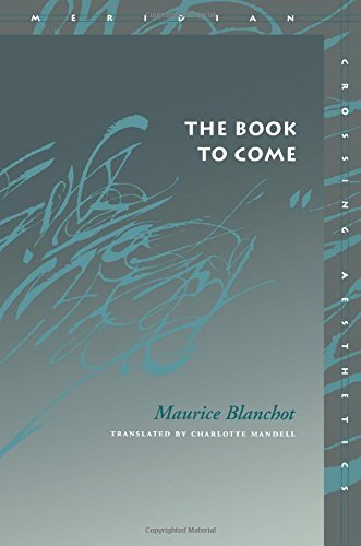 The Book to Come (Meridian: Crossing Aesthetics Series) by Maurice Blanchot (2002-11-30)