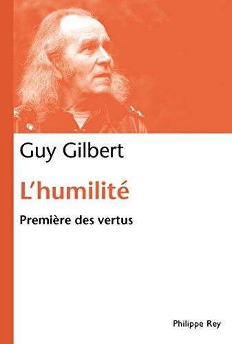 Lire des livres électroniques en ligne L'humilité: Première des vertus B00JXMMTE6 in French PDF RTF DJVU