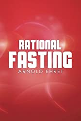 Rational Fasting by Arnold Ehret (2014-01-26)