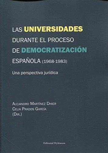 Las universidades durante el proceso de democratización española (1968-1983) por Alejandro,Prados García, Celia Martínez Dhier