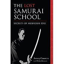 The Lost Samurai School: Secrets of Mubyoshi Ryu