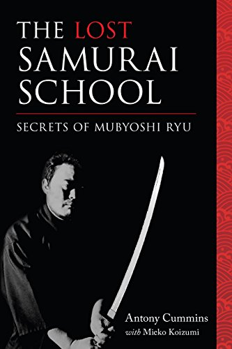 The Lost Samurai School: Secrets of Mubyoshi Ryu (English ...