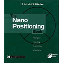 The Nano Positioning Book: Moving and Measuring to Better Than a Nanometre